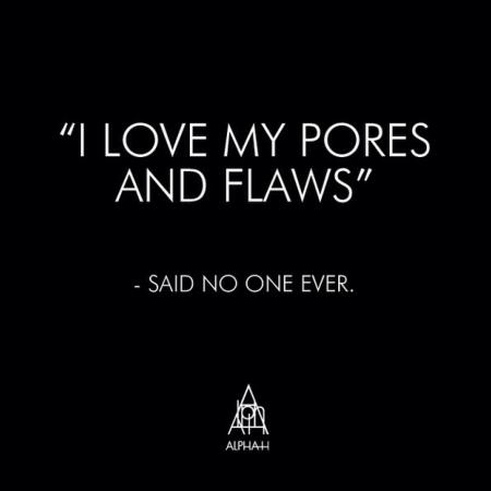 Quote I love my pores